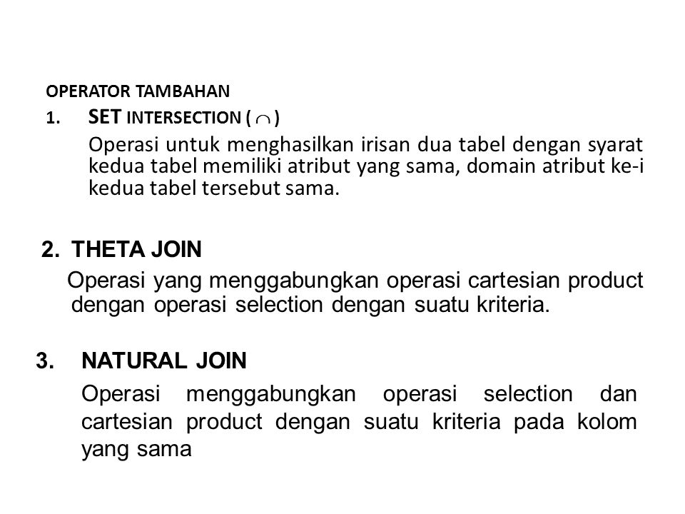 OPERATOR TAMBAHAN 1. SET INTERSECTION (  )