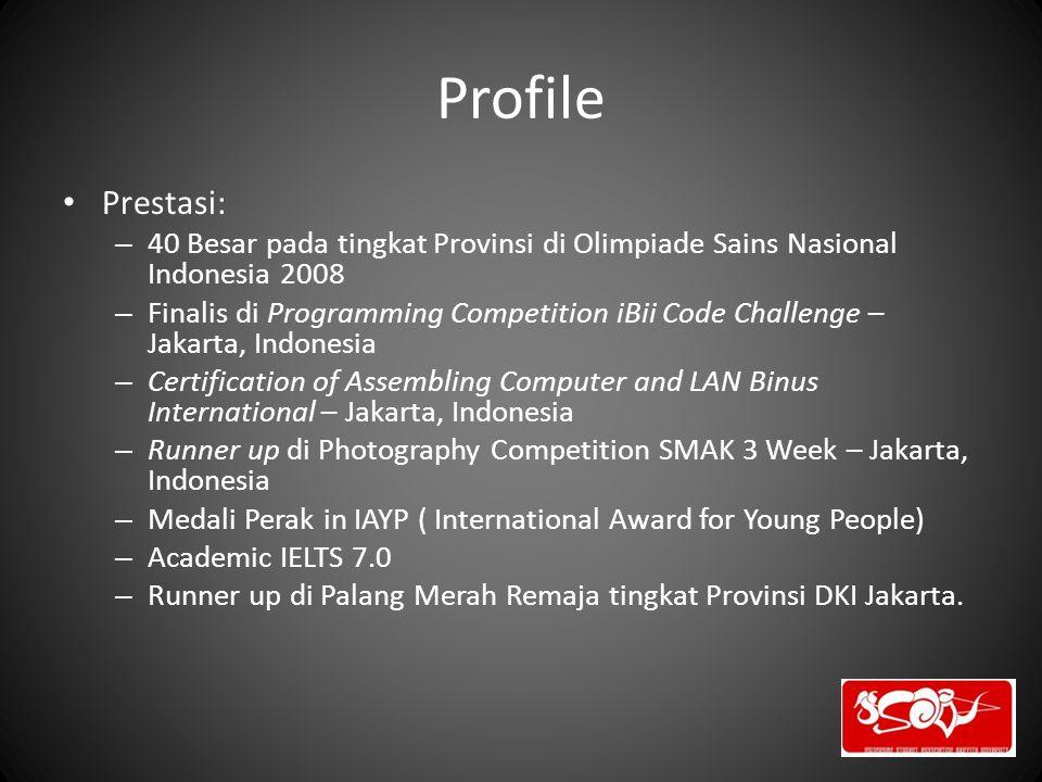 Profile Prestasi: 40 Besar pada tingkat Provinsi di Olimpiade Sains Nasional Indonesia 2008.