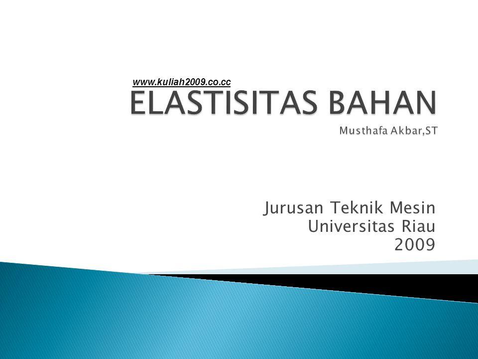 ELASTISITAS BAHAN Musthafa Akbar,ST