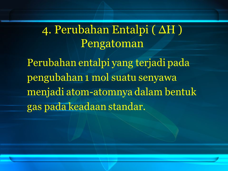 4. Perubahan Entalpi ( ΔH ) Pengatoman