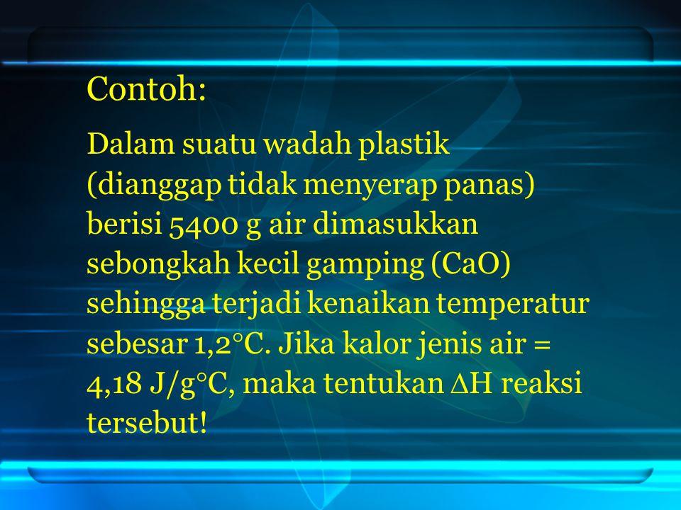Contoh: Dalam suatu wadah plastik (dianggap tidak menyerap panas)