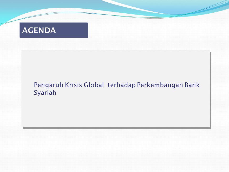 AGENDA Pengaruh Krisis Global terhadap Perkembangan Bank Syariah
