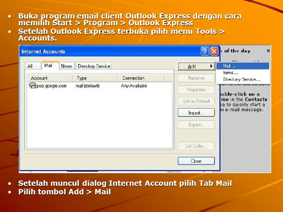 Buka program email client Outlook Express dengan cara memilih Start > Program > Outlook Express