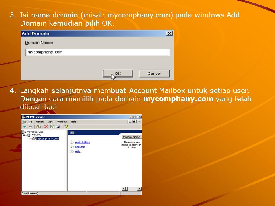 Isi nama domain (misal: mycomphany