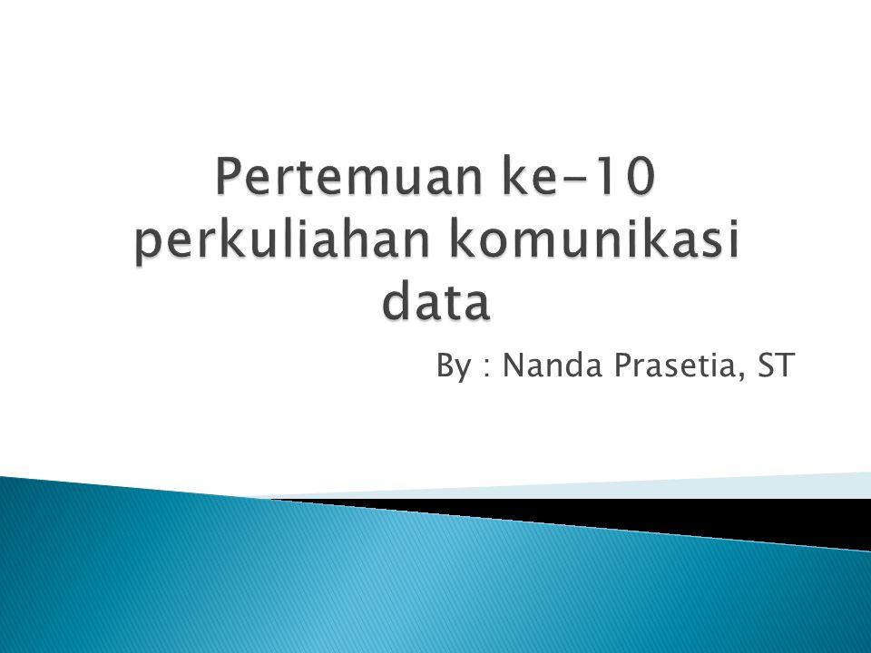 Pertemuan ke-10 perkuliahan komunikasi data