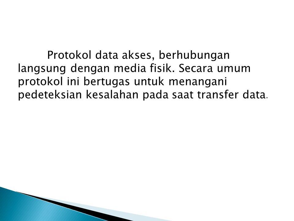 Protokol data akses, berhubungan langsung dengan media fisik
