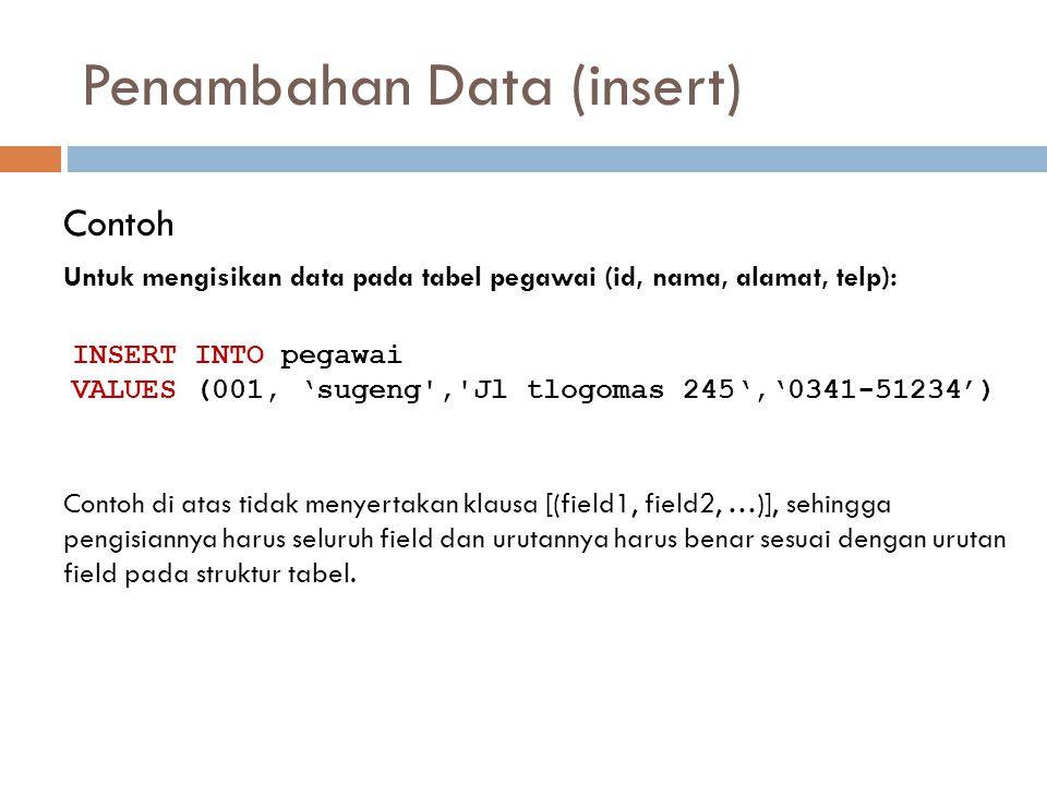 Penambahan Data (insert)
