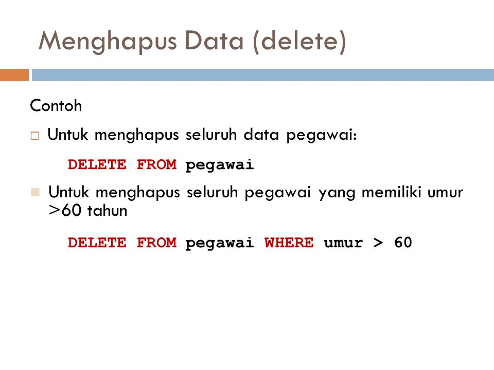 Menghapus Data (delete)