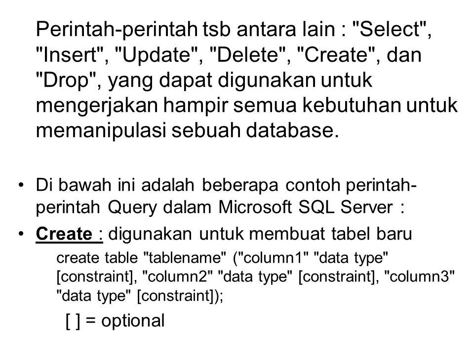 Create : digunakan untuk membuat tabel baru