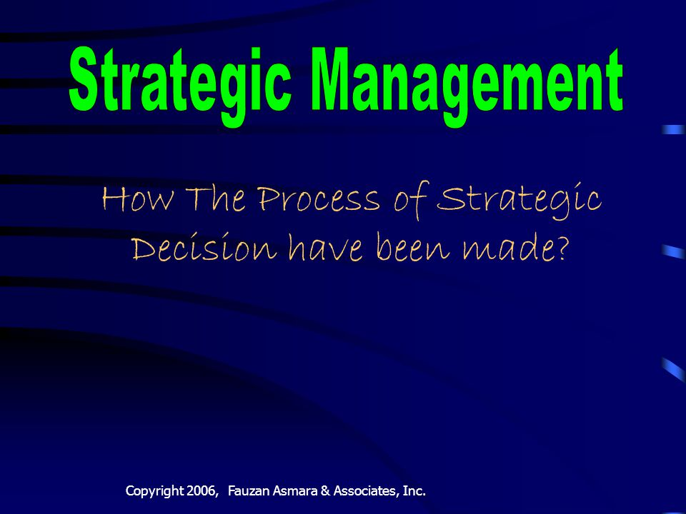 How The Process of Strategic Decision have been made