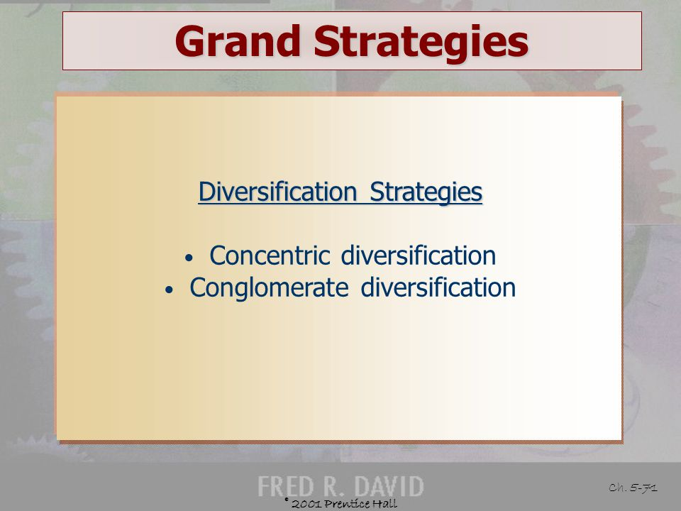 Grand Strategies Diversification Strategies Concentric diversification