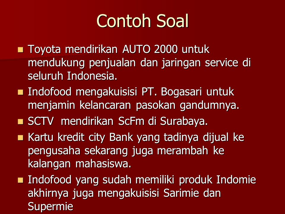 Contoh Soal Toyota mendirikan AUTO 2000 untuk mendukung penjualan dan jaringan service di seluruh Indonesia.