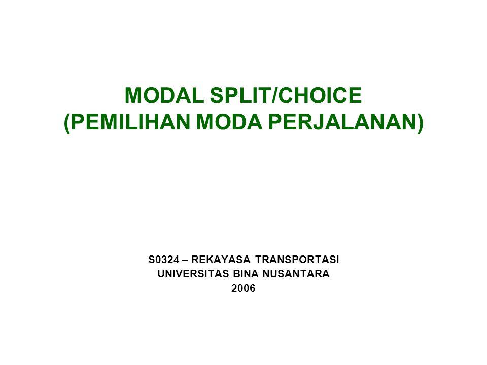MODAL SPLIT/CHOICE (PEMILIHAN MODA PERJALANAN)