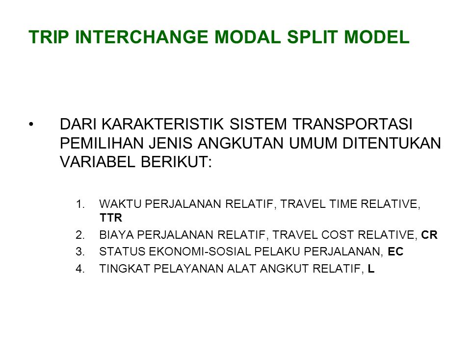 TRIP INTERCHANGE MODAL SPLIT MODEL