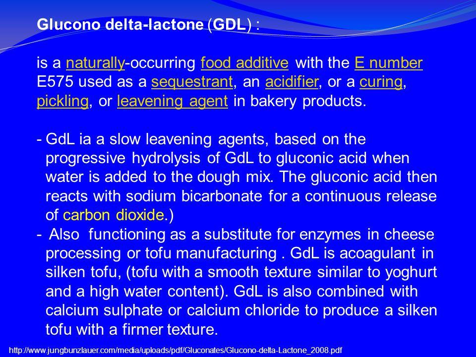 Glucono delta-lactone (GDL) :