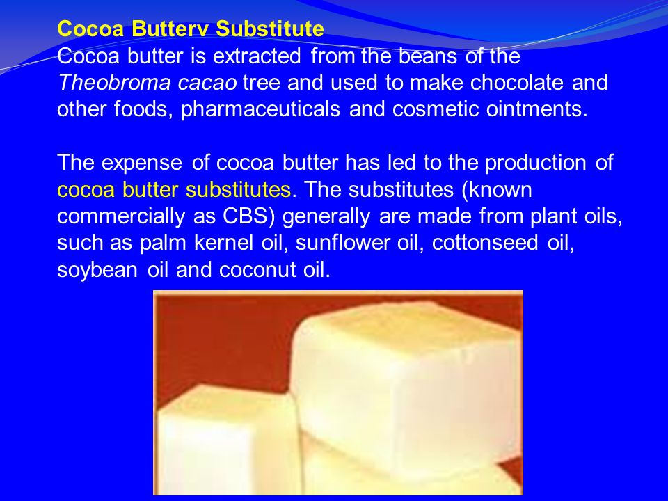 Cocoa Butterv Substitute