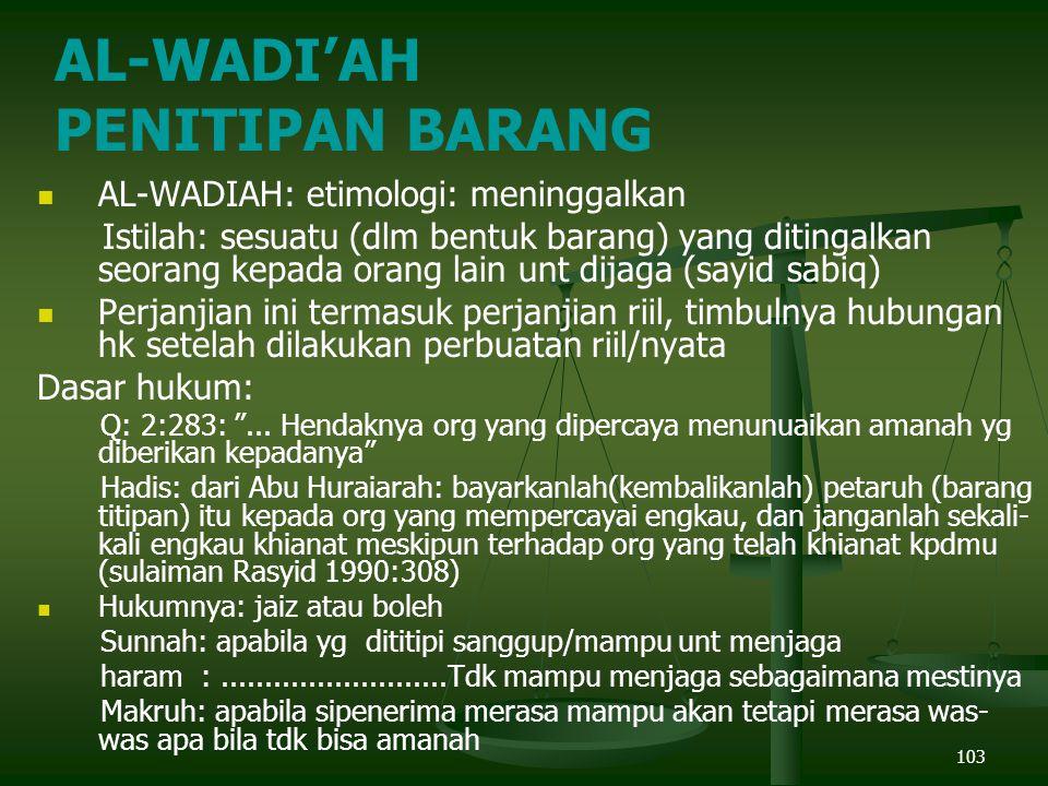 AL-WADI'AH PENITIPAN BARANG AL-WADIAH: etimologi: meninggalkan