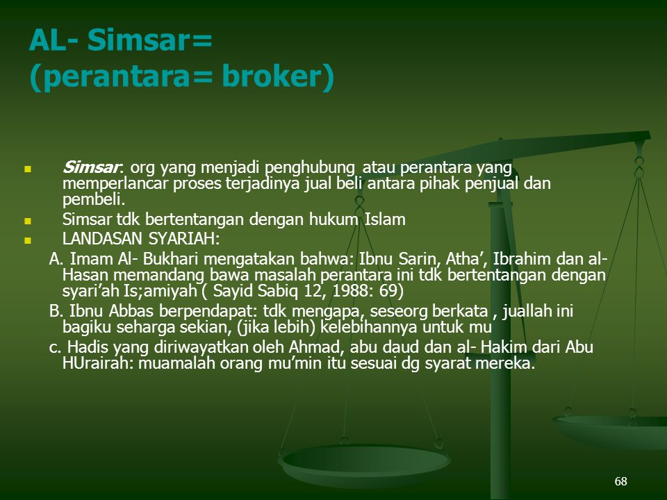 AL- Simsar= (perantara= broker)