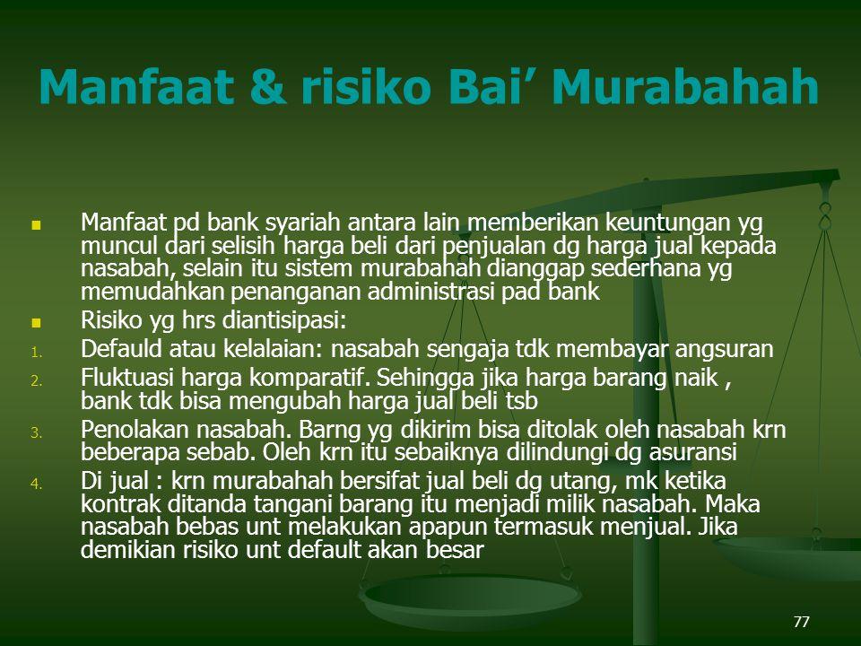 Manfaat & risiko Bai' Murabahah