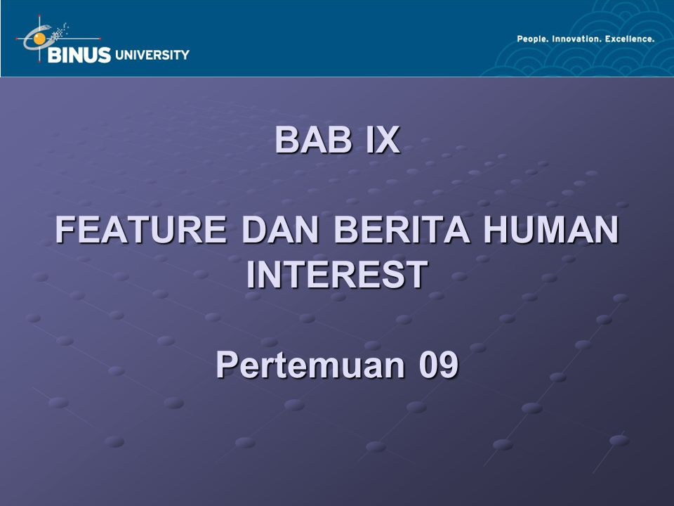 BAB IX FEATURE DAN BERITA HUMAN INTEREST Pertemuan 09