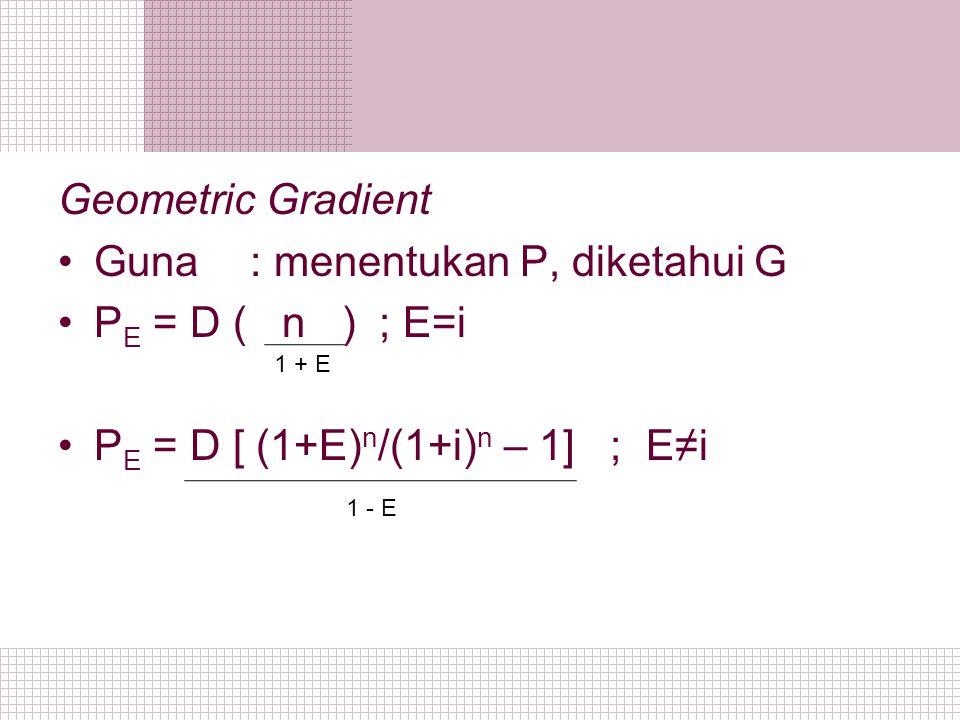 Guna : menentukan P, diketahui G PE = D ( n ) ; E=i