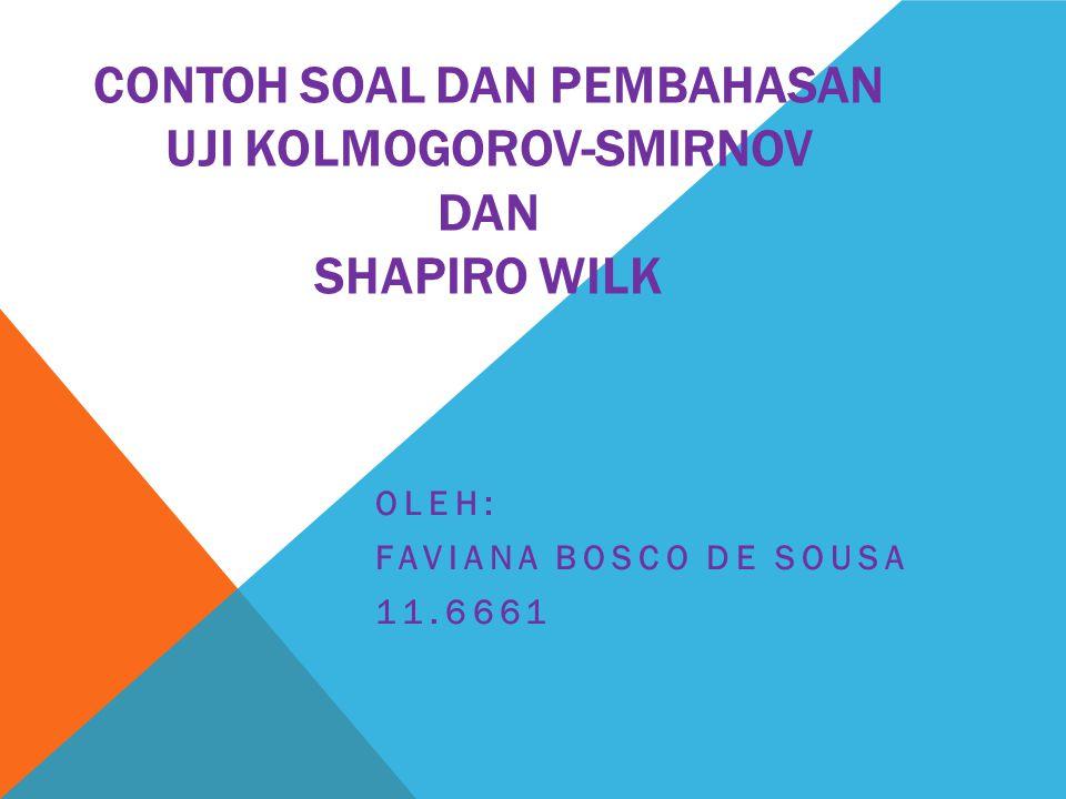 Contoh Soal dan Pembahasan uji Kolmogorov-smirnov dan shapiro wilk