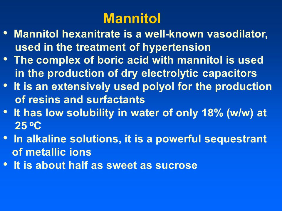 Mannitol Mannitol hexanitrate is a well-known vasodilator,