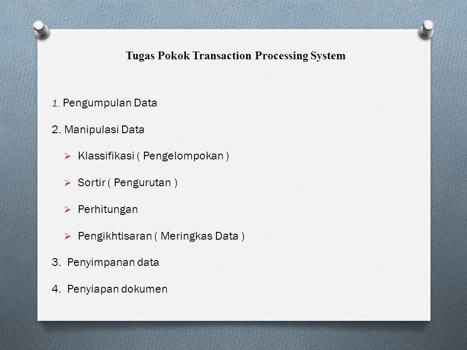 Tugas Pokok Transaction Processing System