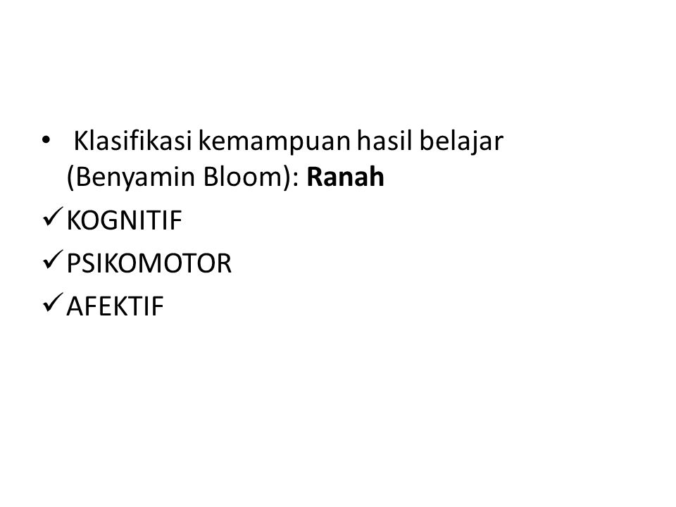 Klasifikasi kemampuan hasil belajar (Benyamin Bloom): Ranah