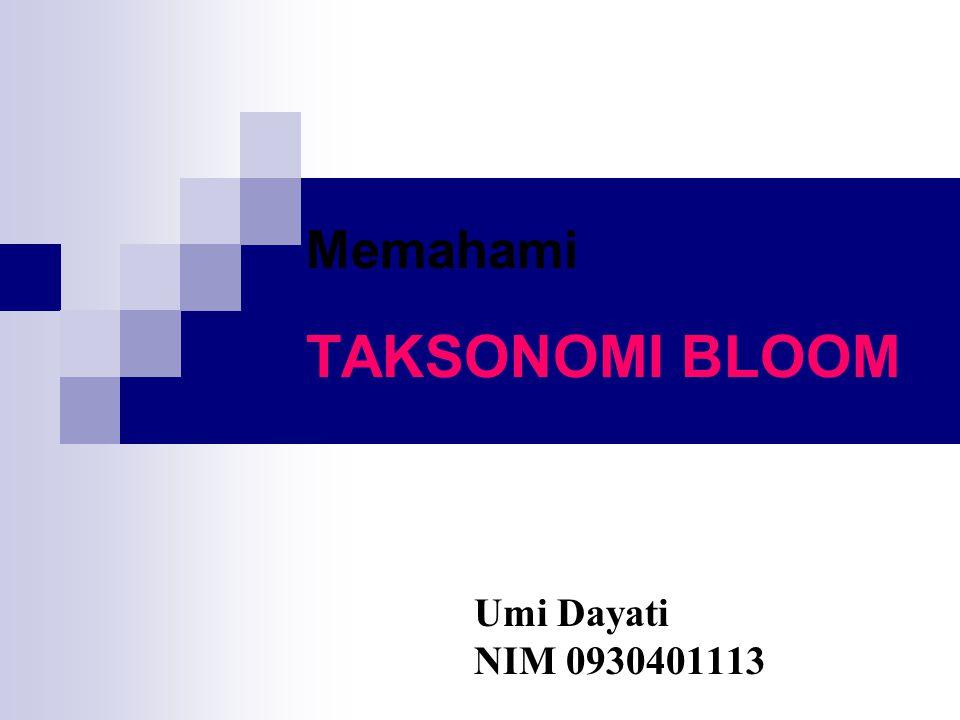 Memahami TAKSONOMI BLOOM