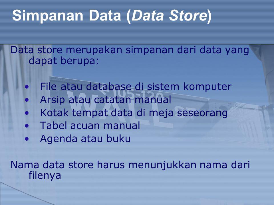 Simpanan Data (Data Store)