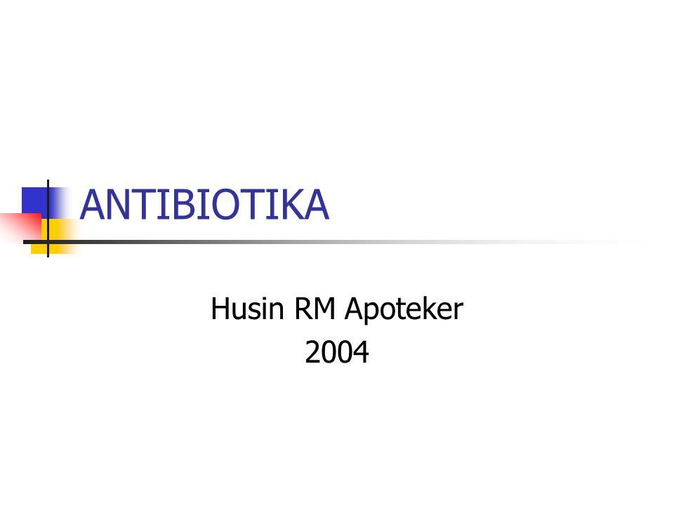 ANTIBIOTIKA Husin RM Apoteker 2004