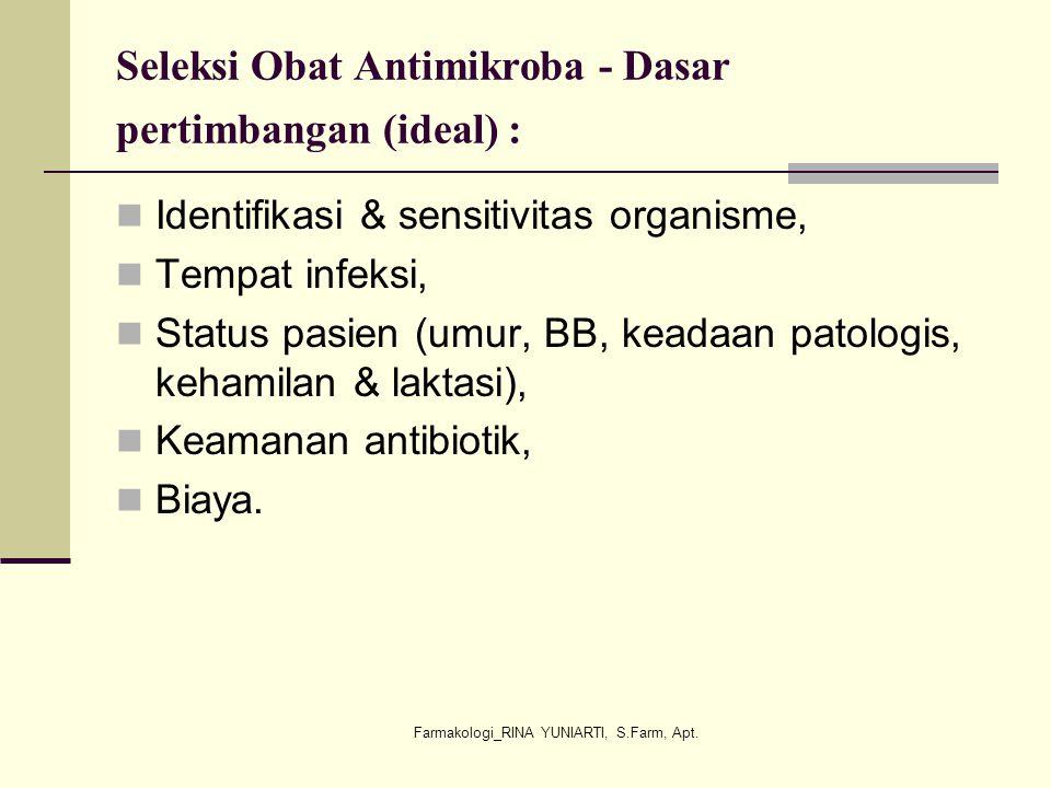 Seleksi Obat Antimikroba - Dasar pertimbangan (ideal) :