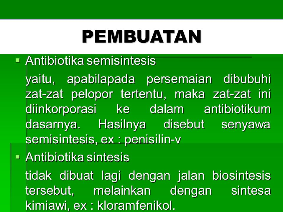 PEMBUATAN PEMBUATAN Antibiotika semisintesis