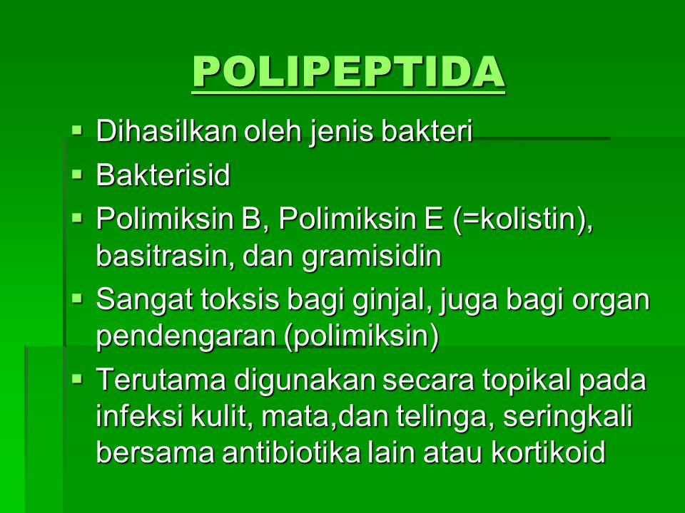 POLIPEPTIDA Dihasilkan oleh jenis bakteri Bakterisid