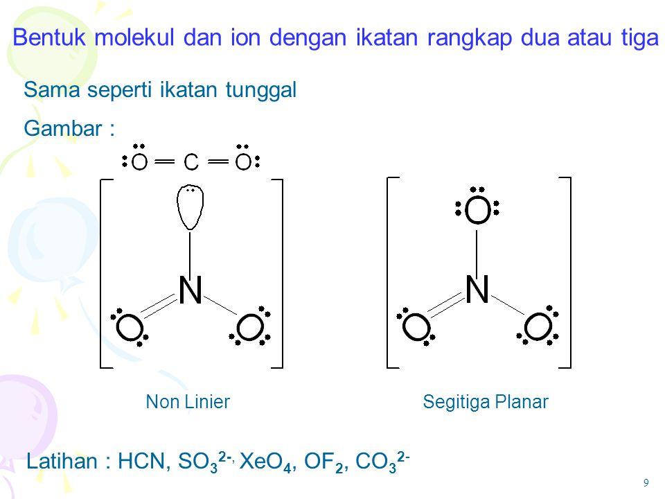 Bentuk molekul dan ion dengan ikatan rangkap dua atau tiga