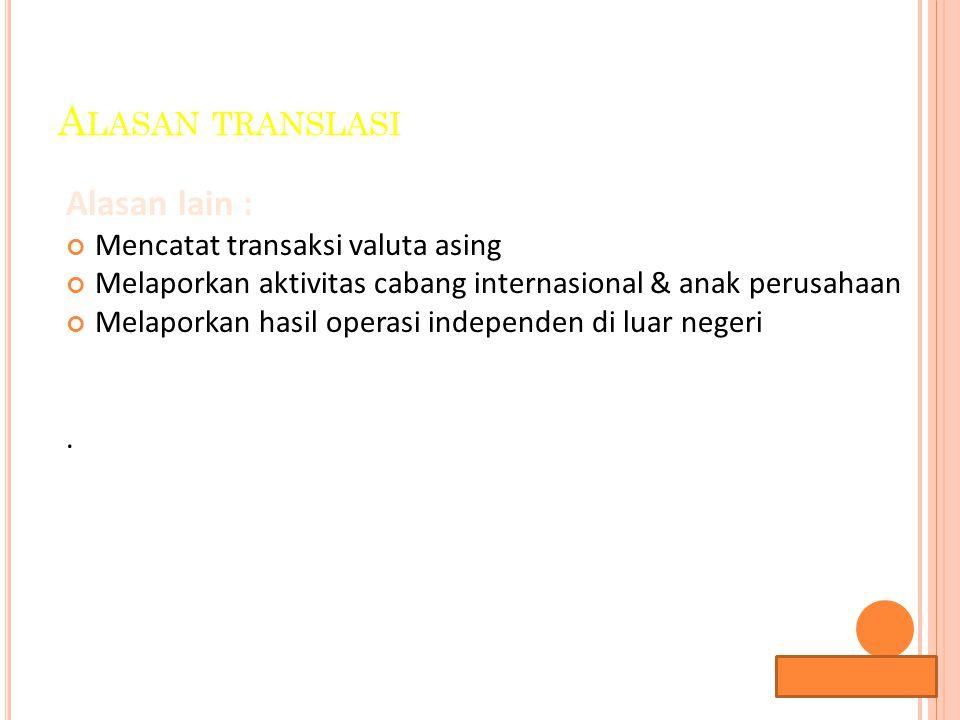 Alasan translasi Alasan lain : Mencatat transaksi valuta asing