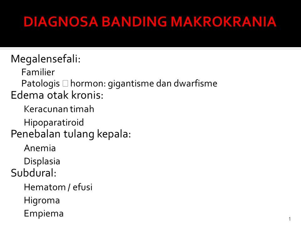 DIAGNOSA BANDING MAKROKRANIA