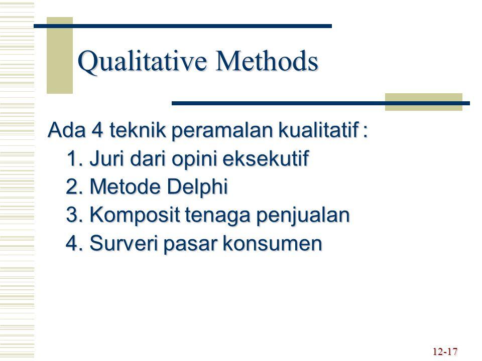 Qualitative Methods Ada 4 teknik peramalan kualitatif :
