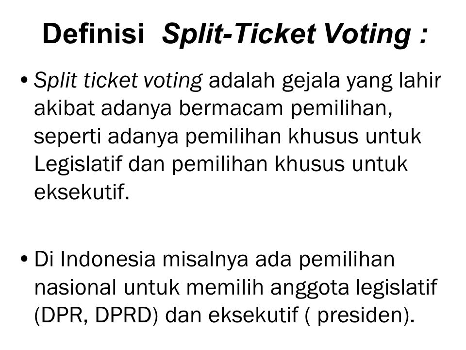 Definisi Split-Ticket Voting :