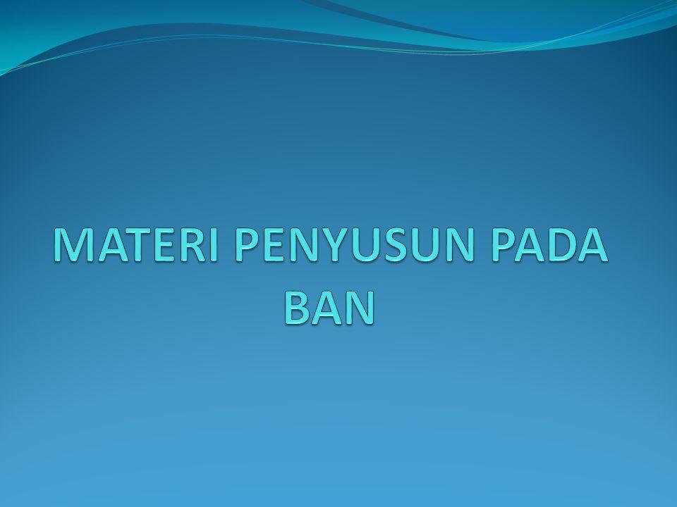 MATERI PENYUSUN PADA BAN
