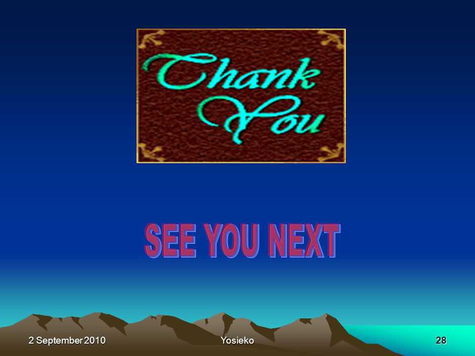 SEE YOU NEXT 2 September 2010 Yosieko