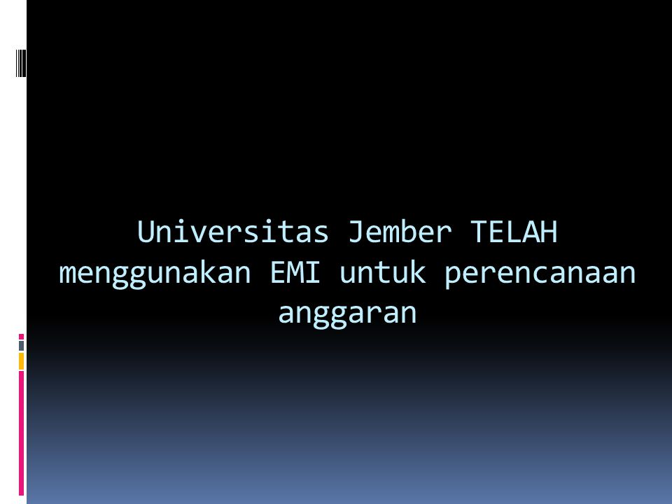 Universitas Jember TELAH menggunakan EMI untuk perencanaan anggaran