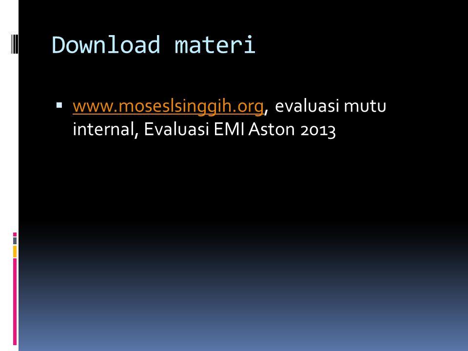 Download materi www.moseslsinggih.org, evaluasi mutu internal, Evaluasi EMI Aston 2013