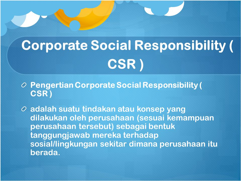 Corporate Social Responsibility ( CSR )