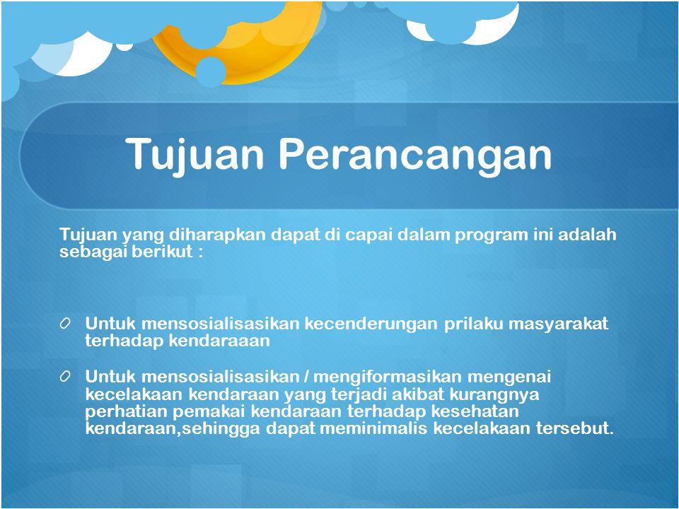 Tujuan Perancangan Tujuan yang diharapkan dapat di capai dalam program ini adalah sebagai berikut :