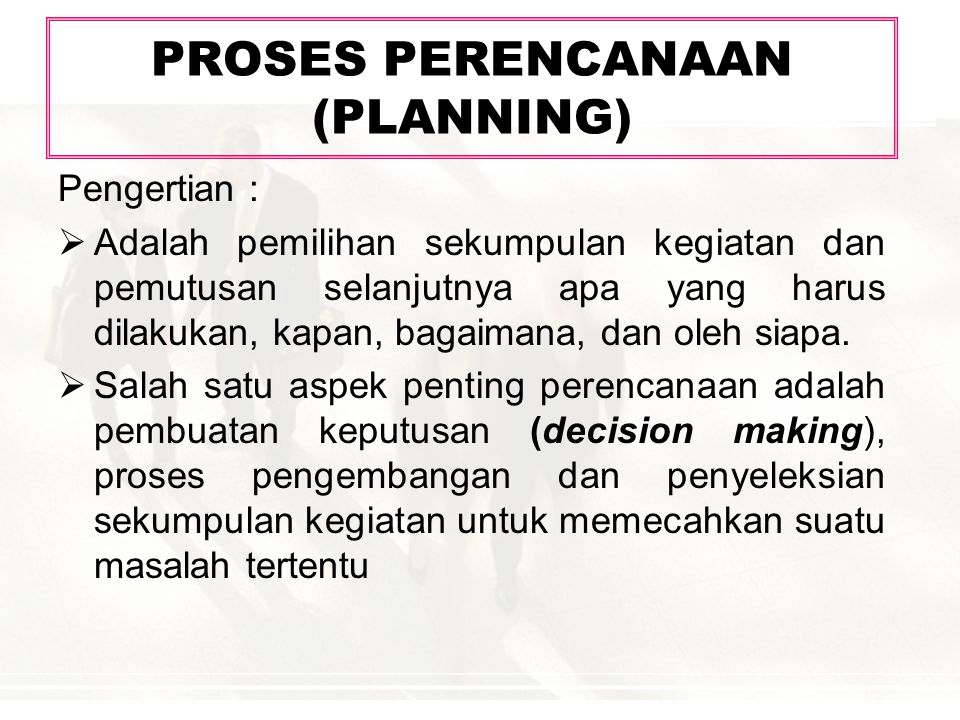 PROSES PERENCANAAN (PLANNING)