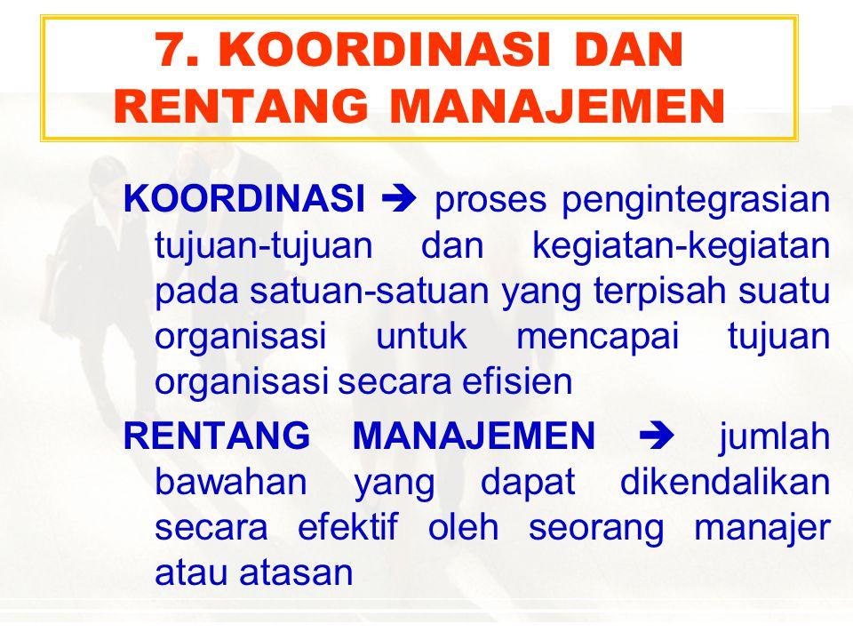7. KOORDINASI DAN RENTANG MANAJEMEN