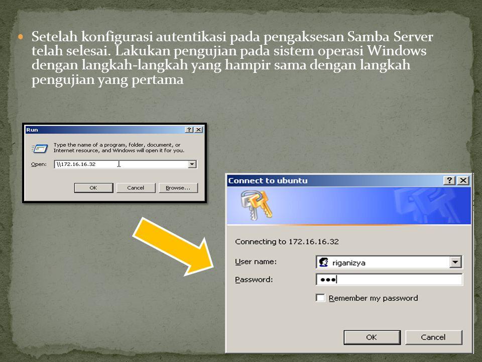 Setelah konfigurasi autentikasi pada pengaksesan Samba Server telah selesai.
