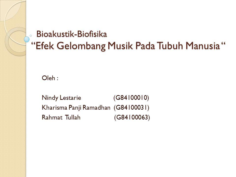 Bioakustik-Biofisika Efek Gelombang Musik Pada Tubuh Manusia